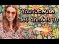 YouTubeuse des années 70 - Marjorie Le Noan