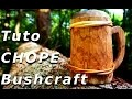 Fabriquer sa Chope Bushcraft