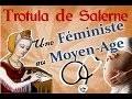 La condition de la femme au moyen-âge. Trotula de Salerne - Les femmes dans l'Histoire #1