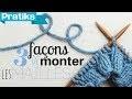 Apprendre à tricoter : 3 façons de monter les mailles