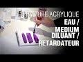 🎨 Peinture acrylique : Eau / Medium diluant / Retardateur