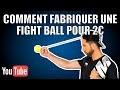 COMMENT FABRIQUER UNE FIGHT BALL POUR 2€ ?