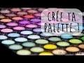 DIY Crée ta propre palette de maquillage !