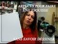 4 ASTUCES FAIRE UNE ESQUISSE  SANS SAVOIR DESSINER (projecteur Artograph...)