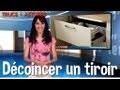 Trucs et astuces - Décoincer un tiroir