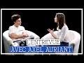 L'Entrevue : Axel Auriant