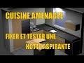 Poser une Hotte Aspirante - Cuisine aménagée - Test d'aspiration -  toutbricoler.fr