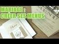 Comment réaliser des menus imprimés pour votre mariage - Wedding planner