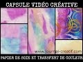 Capsule Créative - Papier de soie et transfert de couleur - www.journal-creatif.com