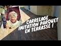 Eric Le Carreleur - présentation d'un  carrelage imitation parquet en terrasse. sympa ?