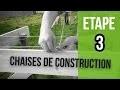 Comment posé des chaises de construction - Etape 3