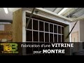 Travail du bois, fabrication d'une vitrine pour montres , How to make a wood display for watches
