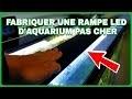 FABRIQUER une Rampe d'Aquarium pas cher ( version 2)