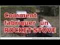 144 - Comment fabriquer un Rocket Stove