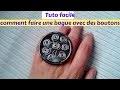 Tuto facile : Comment réaliser des bagues avec des boutons