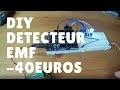 [DIY] FABRIQUER UN DETECTEUR EMF A MOINS DE 40€