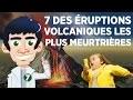7 des e�ruptions volcaniques les plus meurtrières
