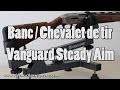 Vanguard Steady Aim, banc de tir / chevalet de tir
