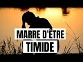 COMMENT VAINCRE SA TIMIDITÉ | Conseils d'un ANCIEN TIMIDE