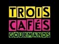 A nos souvenirs Paroles - 3 cafés gourmands