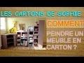 DECO MEUBLES EN CARTON :  astuces pour bien peindre, sans se fatiguer